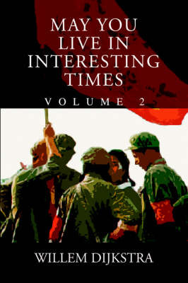 May You Live in Interesting Times: Volume 1 by Willem Dijkstra image