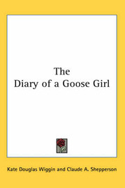 The Diary of a Goose Girl by Kate Douglas Wiggin image