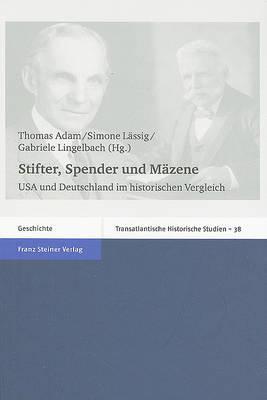 Stifter, Spender Und Mazene: USA Und Deutschland Im Historischen Vergleich image