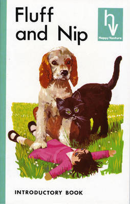 Happy Venture Reader Introductory Book: Fluff and Nip by Fred J. Schonell