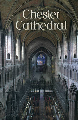 Chester Cathedral: Souvenir Guide