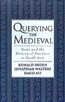 Querying the Medieval by Ronald Inden