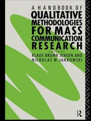 A Handbook of Qualitative Methodologies for Mass Communication Research by Nicholas W. Jankowski image