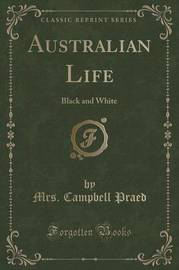 Australian Life by Mrs Campbell Praed