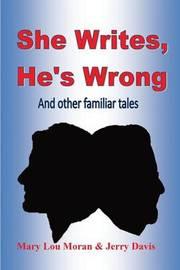 She Writes, He's Wrong by Mary Lou Moran
