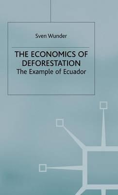 Economics of Deforestation by Sven Wunder
