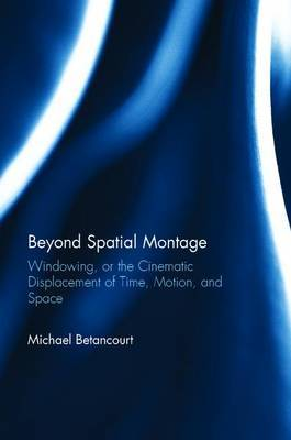 Beyond Spatial Montage by Michael Betancourt image