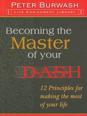 Becoming the Master of Your D-A-S-H by Peter Burwash image