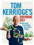 Tom Kerridge's Dopamine Diet by Tom Kerridge