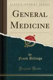 General Medicine (Classic Reprint) by Frank Billings