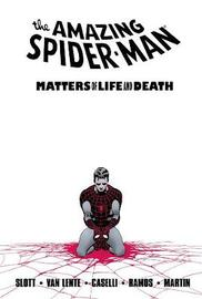 Spider-man: Matters of Life and Death by Dan Slott