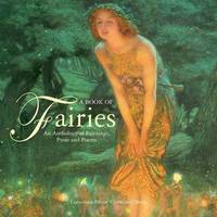 A Book Of Fairies: an Anthology of Paintings & Poetry by Christine O'Brien