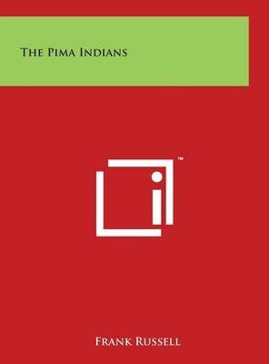 The Pima Indians by Frank Russell