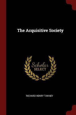The Acquisitive Society by Richard Henry Tawney