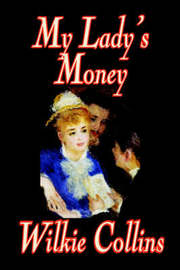 My Lady's Money by Wilkie Collins image