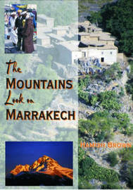 The Mountains Look on Marrakech by Hamish M. Brown image