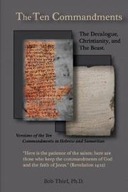 The Ten Commandments by Bob Thiel Ph D