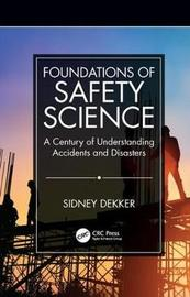 Foundations of Safety Science by Sidney Dekker