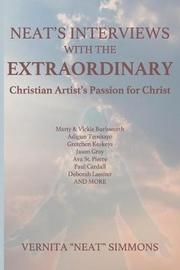 Neat's Interviews With The EXTRAORDINARY by Vernita Simmons