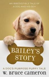 Bailey's Story by W.Bruce Cameron