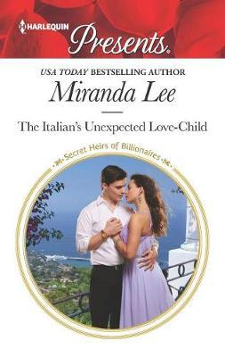 The Italian's Unexpected Love-Child by Miranda Lee