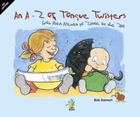 An A-Z of Tongue Twisters: From Alien Apeman to Zinnie at the Zoo by Bob Darroch image