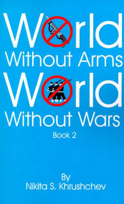 World Without Arms World Without Wars: Book 2 by Nikita S. Khrushchev image