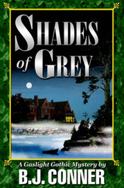 Shades of Grey: A Gaslight Gothic Mystery by B.J. Conner image