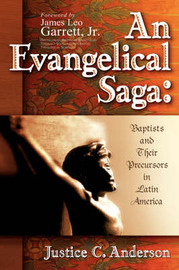 An Evangelical Saga by Justice, C Anderson
