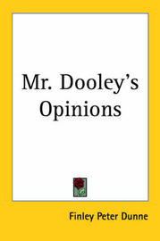 Mr. Dooley's Opinions by Finley Peter Dunne image