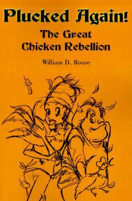 Plucked Again!: The Great Chicken Rebellion by William D. Rouse image