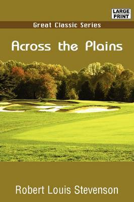 Across the Plains by Robert Louis Stevenson