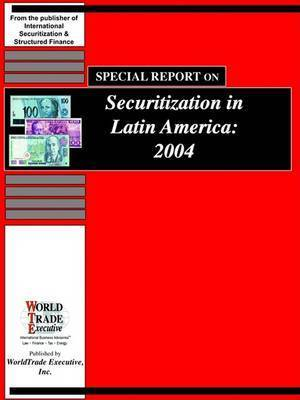 Special Report on Securitization in Latin America: 2004