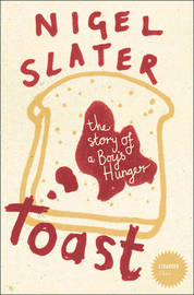 Toast: The Story of a Boy's Hunger by Nigel Slater image