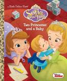 Two Princesses and a Baby (Disney Junior: Sofia the First) by Andrea Posner-Sanchez