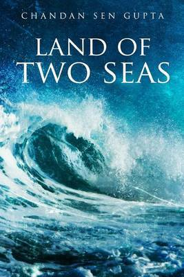 Land of Two Seas by MR Chandan Sen Gupta image