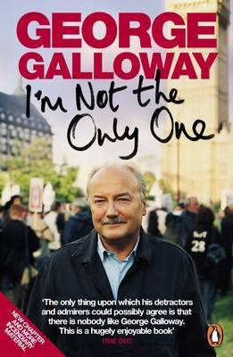 I'M Not the Only One by George Galloway image