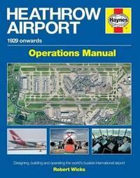 Heathrow Airport Manual by Robert Wicks