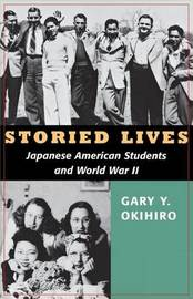 Storied Lives by Gary Y Okihiro