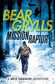 Mission Raptor by Bear Grylls