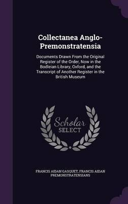 Collectanea Anglo-Premonstratensia by Francis Aidan Gasquet