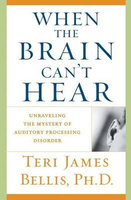 When the Brain Can't Hear by Teri James Bellis image