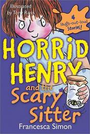 Horrid Henry and the Scary Sitter by Francesca Simon