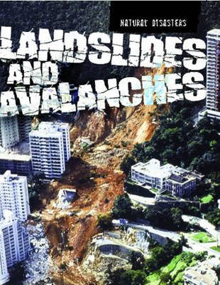 Landslides and Avalanches by Richard Spilsbury