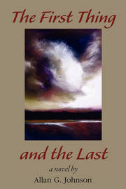 The First Thing and the Last by Allan Johnson image