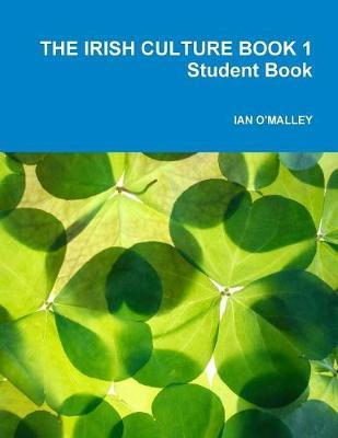 The Irish Culture Book 1 - Student Book by Ian O'Malley image