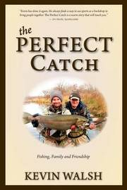 The Perfect Catch by Kevin Walsh
