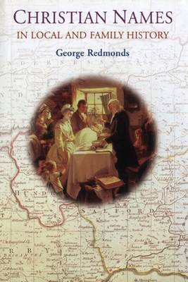 Christian Names in Local and Family History by George Redmonds