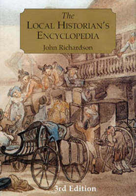 The Local Historians Encyclopedia by (John) Richardson