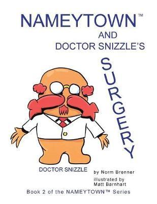 Nameytown and Doctor Snizzle's Surgery by Norm Brenner image